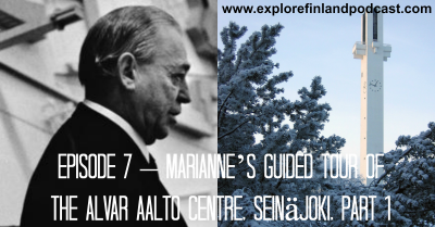 Episode 7 – Marianne's Guided Tour of the Alvar Aalto Centre in Seinäjoki, part 1